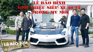 Lê Bảo Bình Giới Thiệu MV Mới Với Siêu Xe  Lamborghini Aventador 40 tỷ