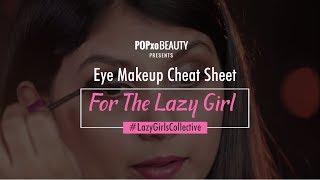 Eye Makeup Cheat Sheet For The Lazy Girl - POPxo Beauty