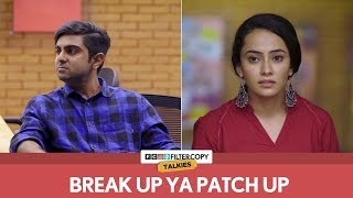 Break Up Ya Patch Up | FilterCopy Talkies | S01E07 | Ft. Akash Deep Arora, Palvi and Zervaan