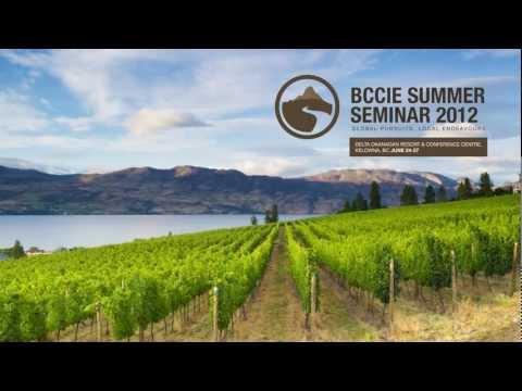 Join us at this year's BCCIE Summer Seminar in Kelowna, BC in June 24-27!
