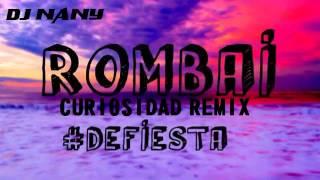 Rombai   Curiosidad  REMIX DJ NANY