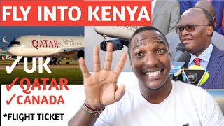 LATEST LIST OF COUNTRIES TO FLY INTO KENYA ON AUGUST|TICKET PRICE AND REQUIREMENTS