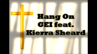 Hang On by GEI ft. Kierra Sheard with Lyrics