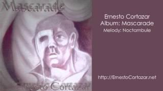 Noctambule Ernesto Cortazar