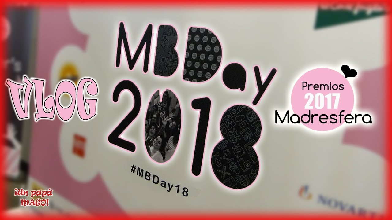 VLOG MBDAY18 | PREMIOS MADRESFERA 2017 | Is Family Friendly