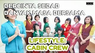 Lifestyle Cabin Crew - Bercinta Sebab Banyak Masa Bersama