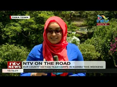 NTV On The Road: County edition team camps in Kiambu this weekend