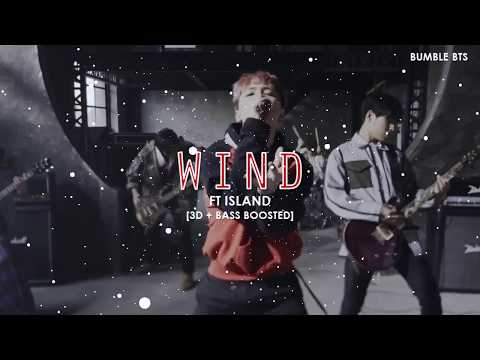 [3D+BASS BOOSTED] FT ISLAND - WIND | bumble.bts