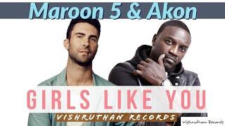Maroon 5 & Akon - Girls Like You Ft Cardi B ( Vishruthan remix )