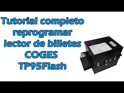 Como Reprogramar un Lector de Billetes COGES TP95Flash
