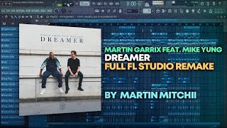 Martin Garrix Feat. Mike Yung   Dreamer [FULL FL Studio Remake + FREE FLP]