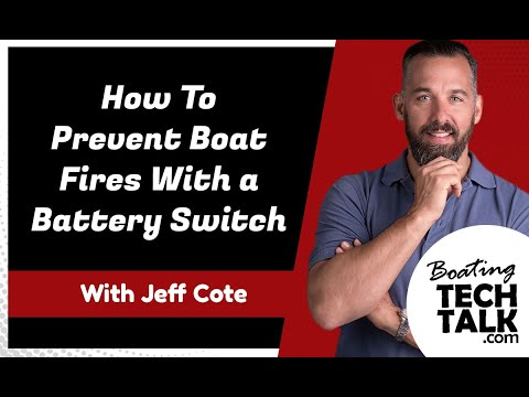 How To Prevent Boat Fires With a Battery Switch