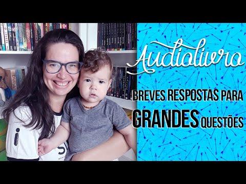 Audiolivro Breves Respostas Para Grandes Questões - Stephen Hawking   Laila Ribeiro