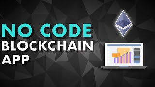Build a Blockchain app without coding with these 3 no-code visual editors