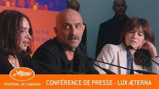 LUX AETERNA   Conférence De Presse   Cannes 2019   VF