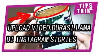 Cara Upload Video Berdurasi Lama di Instagram Stories