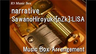 "narrative/SawanoHiroyuki[nZk]:LiSA [Music Box] (Anime ""Mobile Suit Gundam Narrative"" Theme Song)"