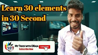 TRICK TO LEARN FIRST 30 ELEMENTS OF PERIODIC