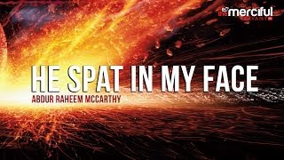 He Spat in my Face - Controlling Anger - Abdur-Raheem McCarthy
