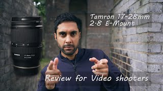 Tamron 17-28mm f2 8 for Sony e mount // A review for video shooters
