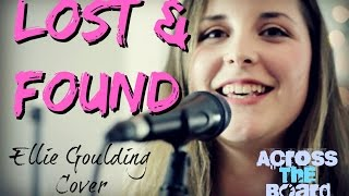 Lost And Found by Ellie Goulding (cover)