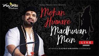 Mohan Humare Madhuvan Mein - LIVE Version