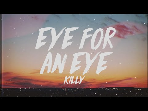 KILLY - Eye for an Eye (Lyrics)