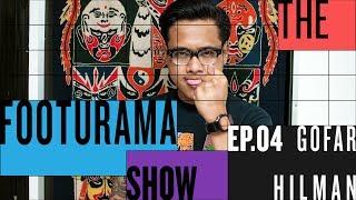 The Footurama Show Ep. 4: Gofar Hilman, Vans Dan Merchandise Band