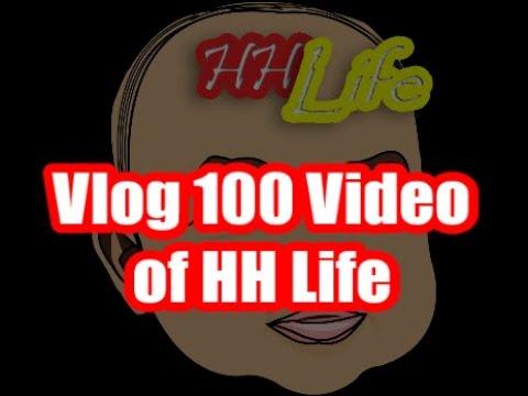 Vlog HH Life 100 video