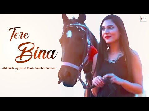 Tere Bina (Full Video) - Abhilash Agrawal Feat. Sanchit Saxena   New Hindi Songs 2019   Love Songs