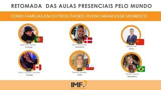 IMF - LIVE - RETOMADA DAS AULAS PRESENCIAIS PELO MUNDO