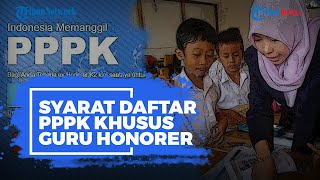 Berikut Syarat Daftar PPPK Khusus Guru Honorer