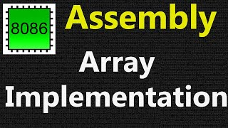 Array in Assembly 8086   Program to print an array using loop in assembly language   Array in 8086