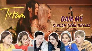 Reaction Tự Tâm - Nguyễn Trần Trung Quân | Đam Mỹ & Ngập tràn Drama