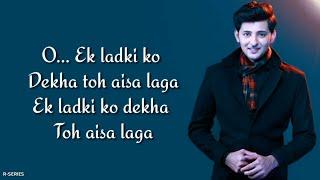 Ek Ladki Ko Dekha Toh Aisa Laga (Lyrics) - Darshan Raval | Anil | Sonam | Rajkummar