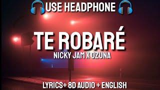 Nicky Jam & Ozuna Te Robaré ( Letra  Lyrics  English Version  8D AUDIO  BASS BOOSTED)