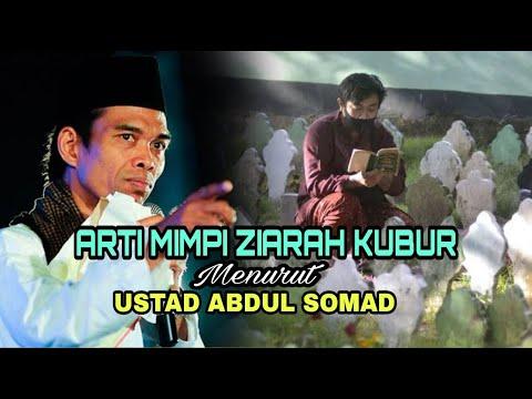 ARTI MIMPI ZIARAH KUBUR MENURUT USTAD ABDUL SOMAD.-tafsir mimpi dan maknanya.