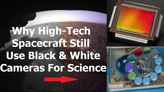 Why Space Probes Still Use Black & White Cameras in the 21st Century