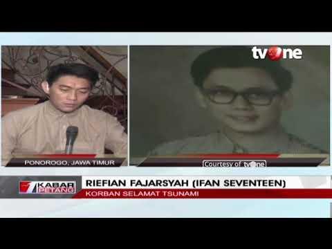 Dialog : Suasana Duka Ifan Seventeen Pasca Tsunami Selat Sunda
