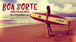 Vanessa Da Mata   Boa Sorte (Kellow, Kordy & LELO Remix)