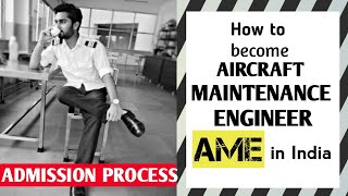 How to become Aircraft Maintenance Engineer (AME)     Aircraft Maintenance Engineering course detail