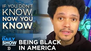 Now You Know: Being Black in America   The Daily Show