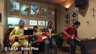 O La La - Koes Plus Cover