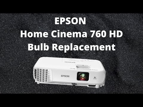 Epson Projector 760 HD Bulb Replacement and Filter Cleaning