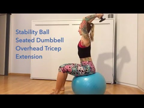 Stability Ball Seated Dumbbell Overhead Tricep Extension