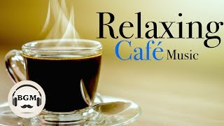 Relaxing Cafe Music   Jazz & Bossa Nova Instrumental Music   Chill Out Music For Study, Work