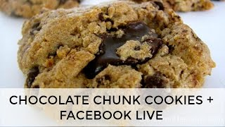 Gluten-Free Chocolate Chunk Cookie Recipe | FaceBook Live