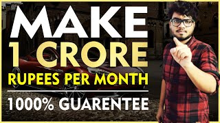 How to earn 1 crore in one month | Ek Mahine me 1 crore Rupees Kaise Kamae