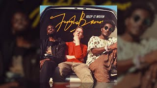 Jungle Brown   Keep It Movin' [Official Audio]