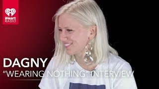 "Dagny talks ""Wearing Nothing"" with Sammy Jaye 